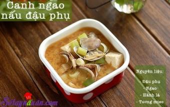 Nấu ăn món ngon mỗi ngày với Đậu phụ, Canh ngao nấu chua với đậu phụ