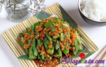 Nấu ăn món ngon mỗi ngày với Tôm khô, Đậu bắp xào tôm khô