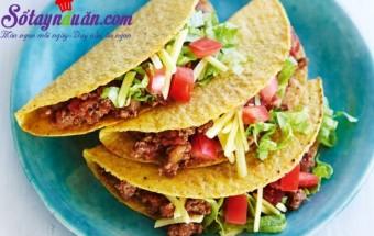 Các món ăn tây, cách làm bánh Tacos siêu ngon tại nhà